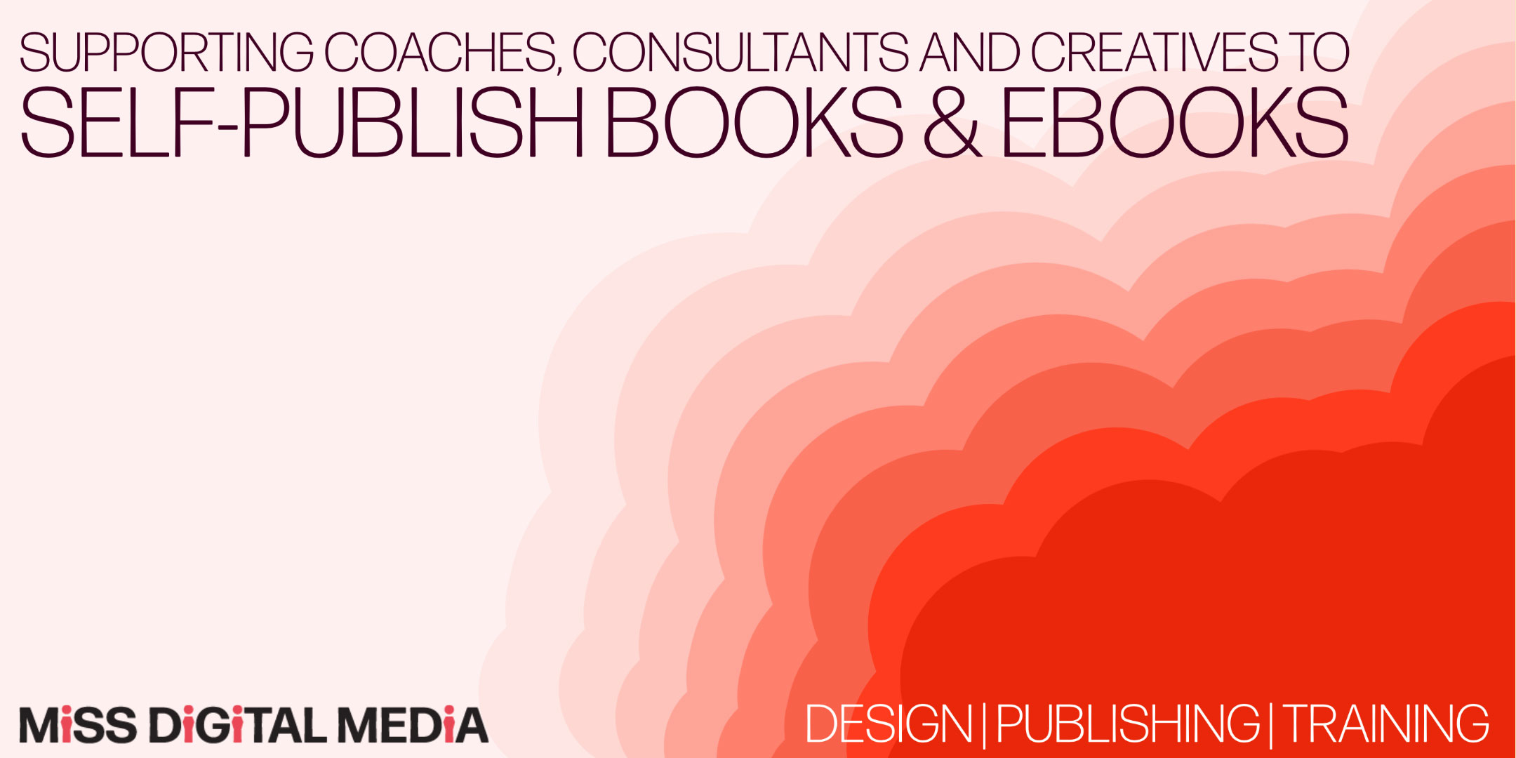 Self Publishing Design Support and Training